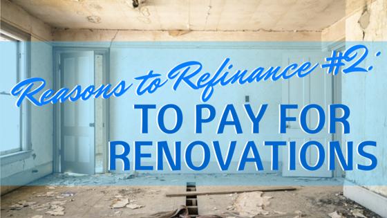 reasons to refinance 2 renovations