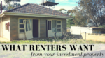 What renters want from your investment property